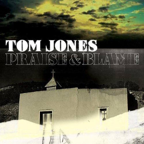 Tom Jones Praise & Blame copertina cd