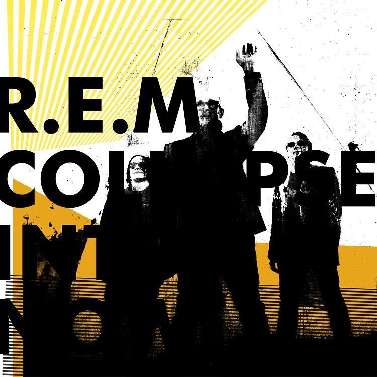 REM Collapse Into Now copertina album