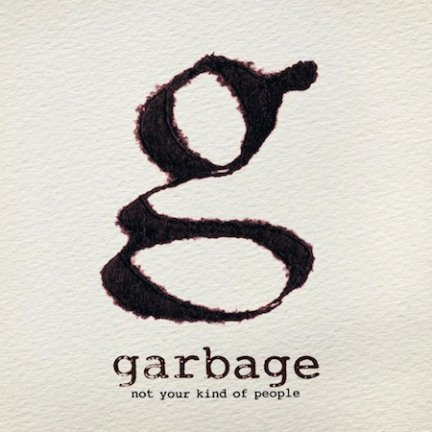garbage not your kind of people copertina disco