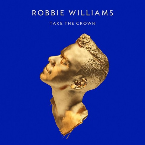 Robbie Williams Take The Crown - copertina album artwork