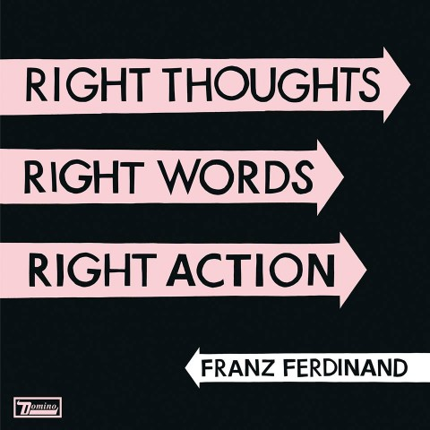 franz ferdinand right thoughts right words right action copertina album