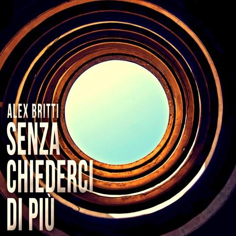 Alex Britti - Senza chiederci di più