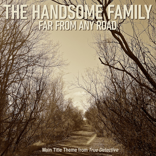 The Handsome Family - Far From Any Road (Lyrics)