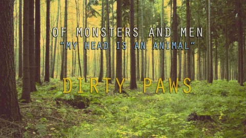 of monsters and man dirty paws