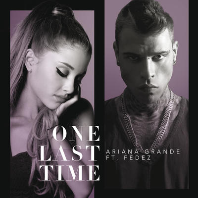 one last time fedez ariana grande