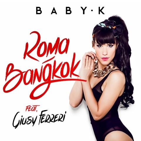 Roma - Bangkok - Baby K