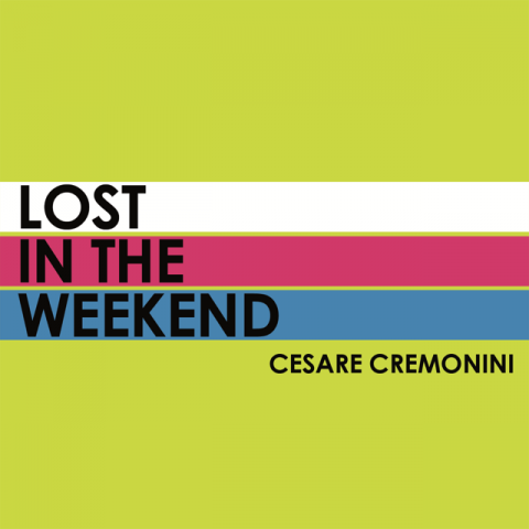 Cesare Cremonini Lost in the weekend