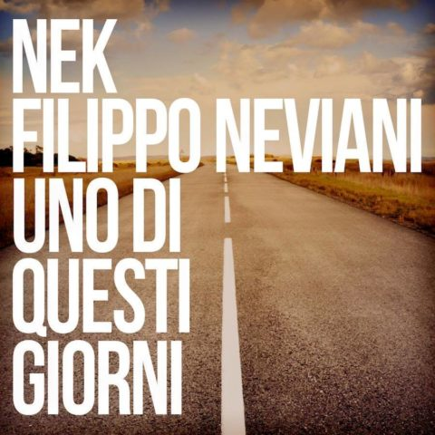 Nek Filippo Neviani Uno di Questi Giorni