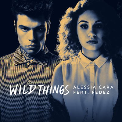 Alessia cara fedez Wild Things