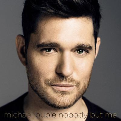Michael Bublé Nobody but Me