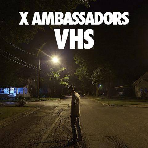 x-ambassadors-vhs-album-2015