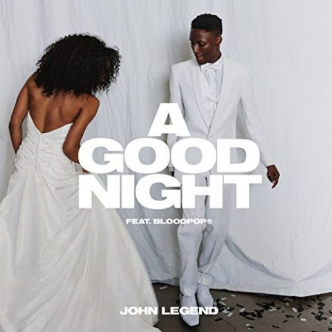 A Good Night - John Legend feat. BloodPop