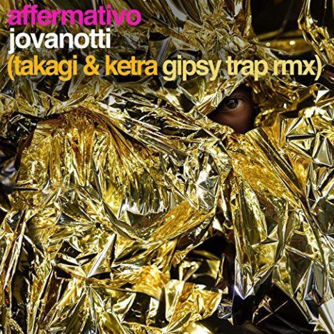 Jovanotti Affermativo Takagi & Ketra Gipsy Trap Remix