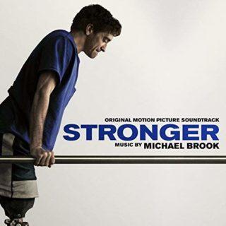 Stronger Original Motion Picture Soundtrack Michael Brook