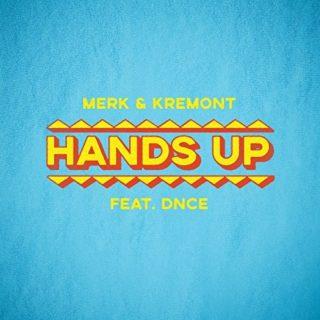 Hands Up - Merk & Kremont feat DNCE