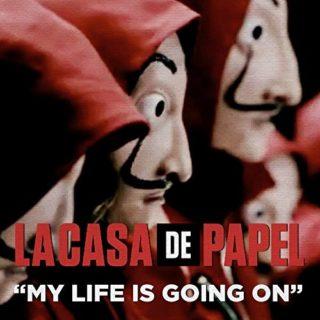 My Life Is Going on - La Casa Di Carta - Cecilia Krull
