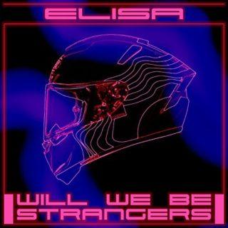 Will We Be Strangers - Elisa