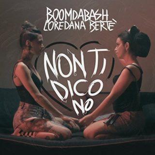 Boomdabash & Loredana Bertè - Non ti dico no
