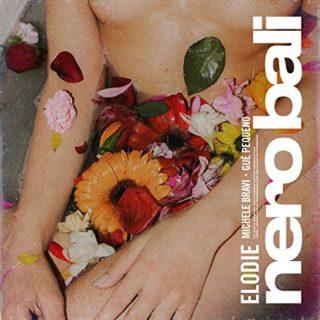Nero Bali, Elodie feat. Michele Bravi e Gué Pequeno
