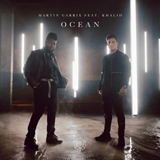 Martin Garrix feat. Khalid - Ocean