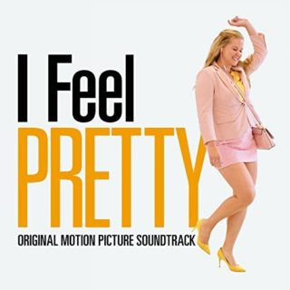 I Feel Pretty film soundtrack