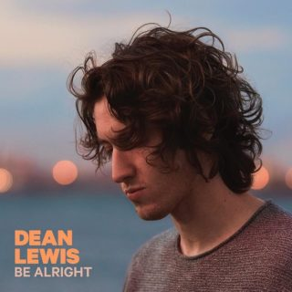 Be Alright - Dean Lewis