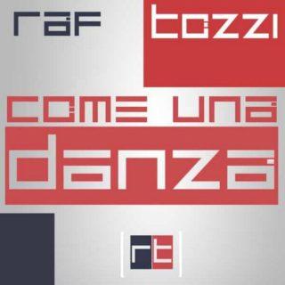 Raf e Umberto Tozzi, Come una danza