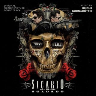 Sicario Day of the Soldado Original Motion Picture Soundtrack