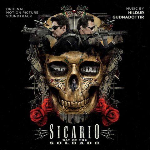 Sicario Day of the Soldado Original Motion Picture Soundtrack