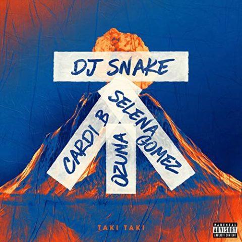 Taki Taki DJ Snake Cardi B, Ozuna, Selena Gomez