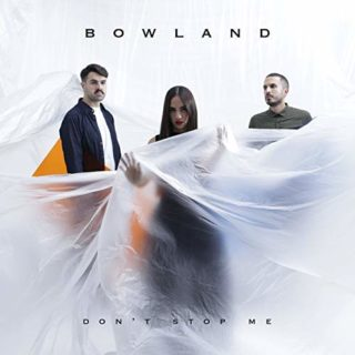 Bowland Don't Stop Me copertina inedito x factor 2018