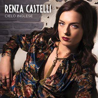 Renza Castelli Cielo inglese inedito xfactor copertina