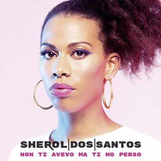 Sherol Dos Santos – Non ti avevo ma ti ho perso copertina