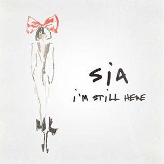 Sia - I'm Still Here