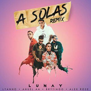 A Solas Remix Lunay Lyanno Anuel AA