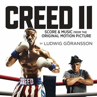 Creed II Score Music from the Original Motion Picture Ludwig Goransson