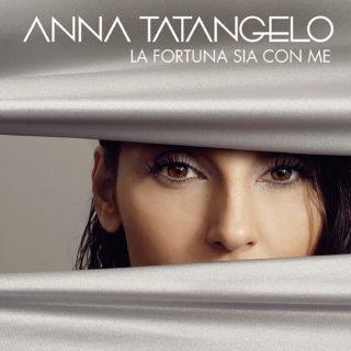 Anna Tatangelo La fortuna sia con me copertina album