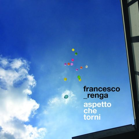Francesco Renga Aspetto che torni cover