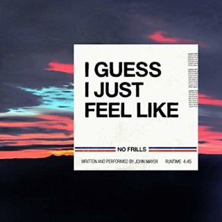 I Guess I Just Feel Like by John Mayer
