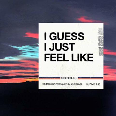 I Guess I Just Feel Like by John Mayer