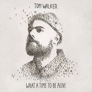 Tom Walker What A Time To Be Alive album 2019 cover