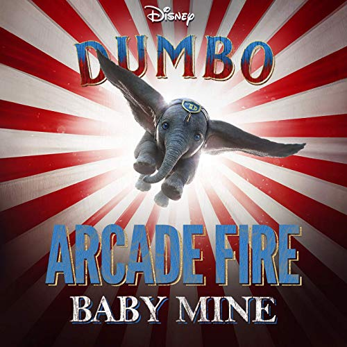 Arcade Fire Baby Mine From Dumbo