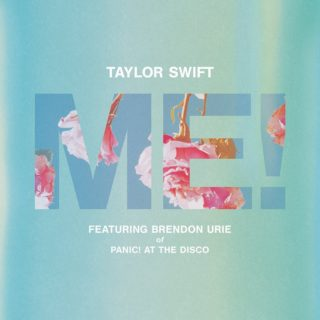 ME! Taylor Swift Featuring Brendon Urie
