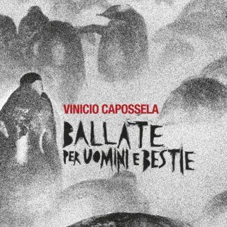 Vinicio Capossela Ballate per uomini e bestie album 2019 copertina