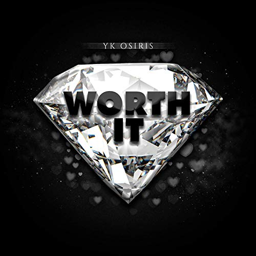 Worth It - YK Osiris