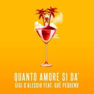 Quanto amore si dà - Gigi D'Alessio e Guè Pequeno