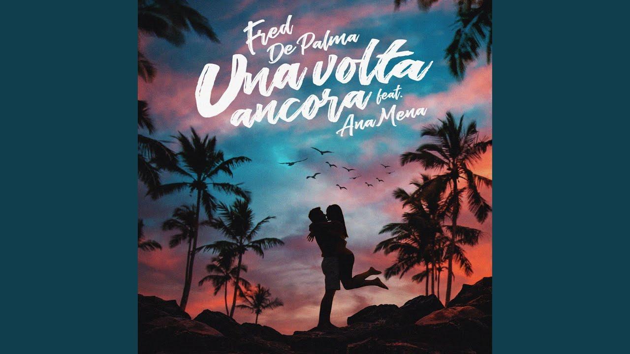 Una volta ancora - Fred De Palma Ana Mena