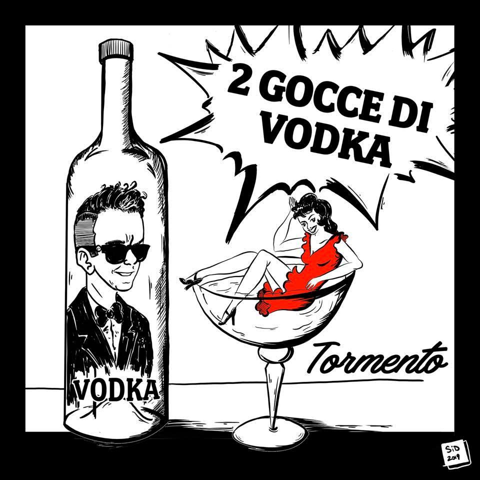 2 Gocce di Vodka - Tormento - Testo