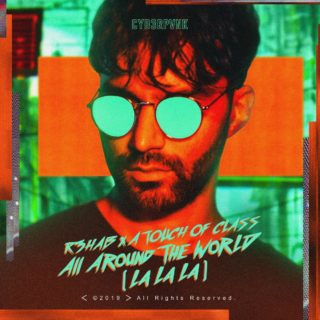 All Around The World La La La - R3HAB