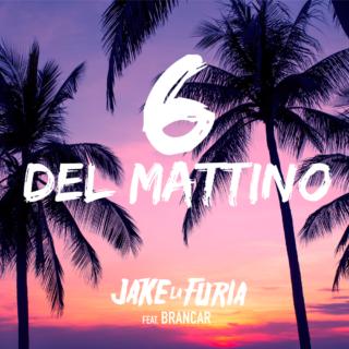 Jake la Furia 6 del mattino feat Brancher testo